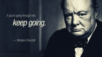 Churchill If Youre Going Through Hell