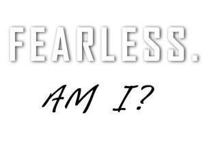 Am I Fearless